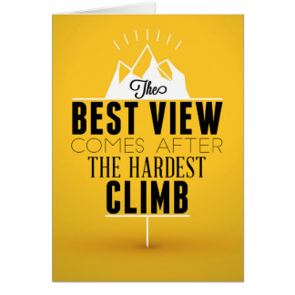 The Best View Comes After The Hardest Climb Card