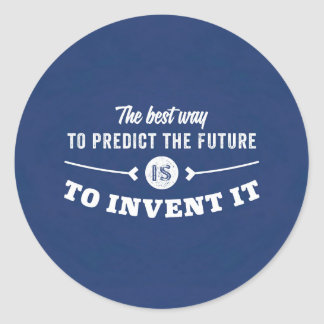 The best way to predict the future is to invent it round sticker