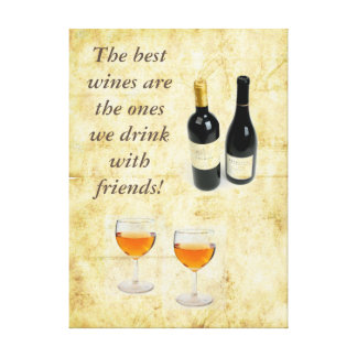 The best wines are the ones we drink with friends stretched canvas print