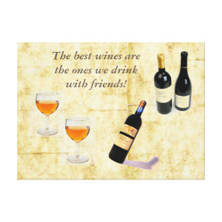 The best wines are the ones  we drink with friends stretched canvas prints