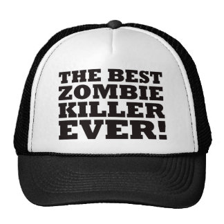 The Best Zombie Killer Ever Hat