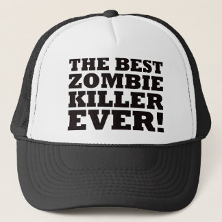 The Best Zombie Killer Ever Trucker Hat