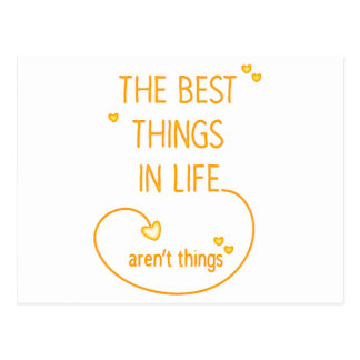 The better things of the The life best things in Postcard