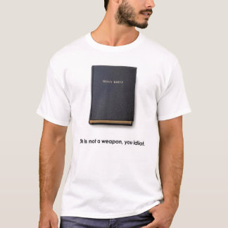 The Bible is Not a Weapon! T-Shirt