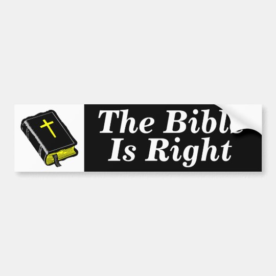 The Bible Is Right Bumper Sticker