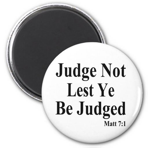 The Bible & Not Judging Others Refrigerator Magnet