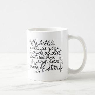 The Bible Tells us We're Made of Dirt... Coffee Mug