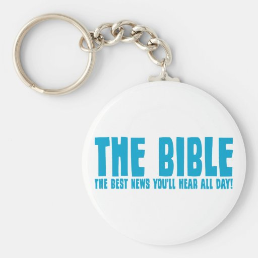 The Bible: the best news you'll hear all day Keychains