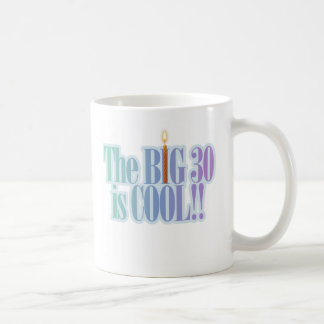 The Big 30 is Cool Coffee Mug