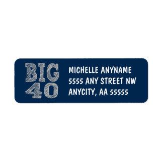 The BIG 40 Fortieth Birthday Return Address Label