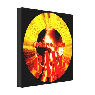 The Big Bang God Spoke and BANG Canvas Print
