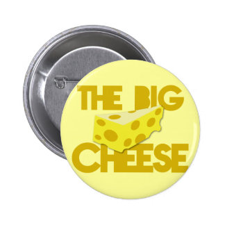 The BIG CHEESE! boss 6 Cm Round Badge