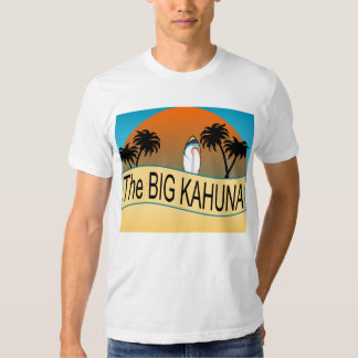 The Big Kahuna t-shirt for Father's day