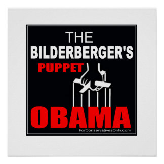 The Bilderberger's Puppet - Obama Posters