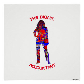 """The Bionic Accountant"" Poster"