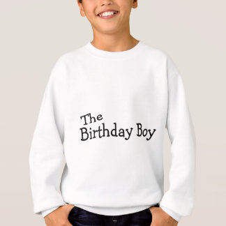 The Birthday Boy Sweatshirt