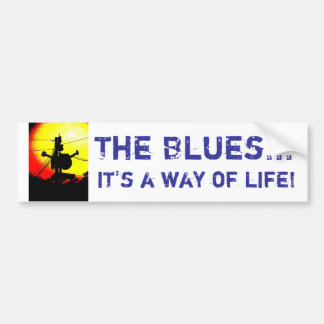 The Blues it s a way of life Bumper Stickers