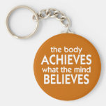The body achieves what the mind believes basic round button key ring