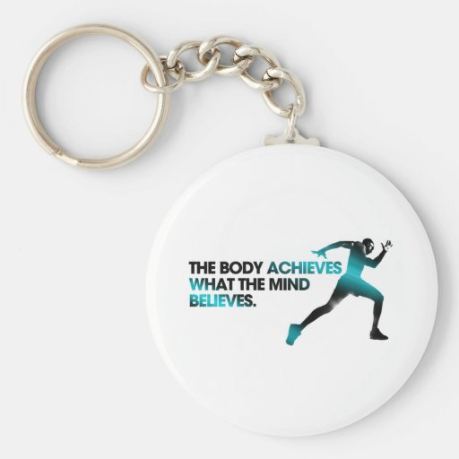 The BODY Achieves what the MIND Believes Cyan Key Chain