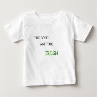 The Bold and the Irish Baby T-Shirt