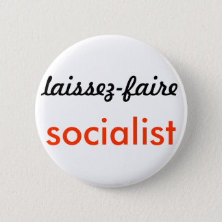 The Bold & the Desirable: laissez-faire socialism 6 Cm Round Badge