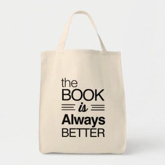 The Book is Always Better Grocery Tote Bag
