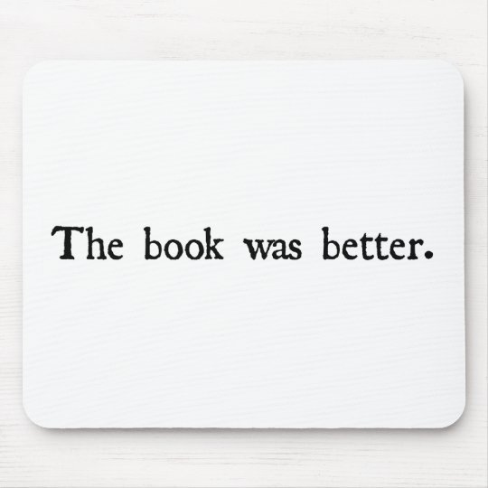 The book was better products. mouse mat