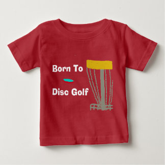 The Born to Disc Golf t-shirt