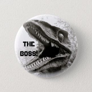 The Boss! 6 Cm Round Badge