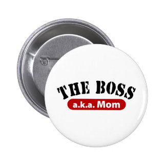 The Boss a.k.a. Mom 6 Cm Round Badge