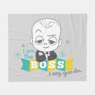 The Boss Baby   I am the Boss. I Say. You Do. Fleece Blanket