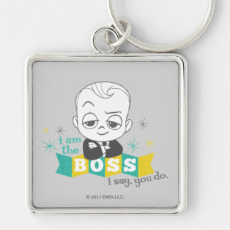 The Boss Baby | I am the Boss. I Say. You Do. Key Ring