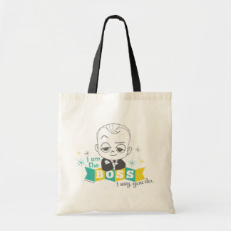 The Boss Baby | I am the Boss. I Say. You Do. Tote Bag