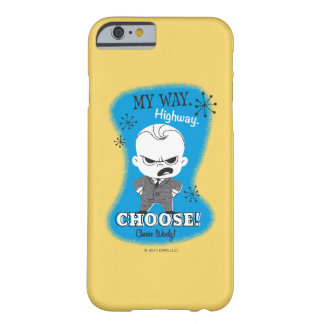 The Boss Baby | My Way. Highway. Barely There iPhone 6 Case