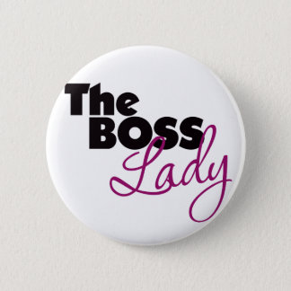 The Boss Lady 6 Cm Round Badge