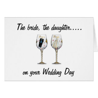 THE BRIDE-THE DAUGHTER-WEDDING GREETING CARD