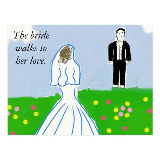 The bride walks toher love. postcard