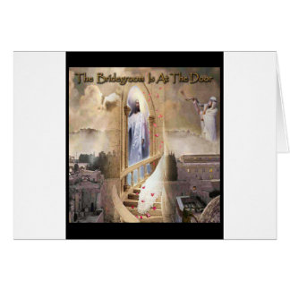 The Bridegroom is at the Door Greeting Cards