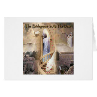 The Bridegroom is at the Door Greeting Card