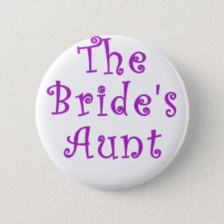 The Brides Aunt 6 Cm Round Badge