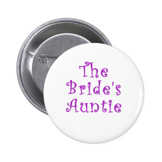 The Brides Auntie Pinback Buttons