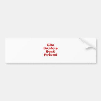 The Brides Best Friend Bumper Sticker