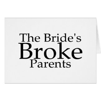 The Brides Broke Parents Card