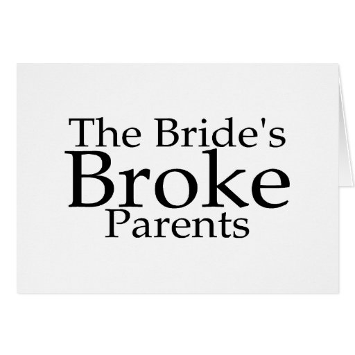The Brides Broke Parents Greeting Card