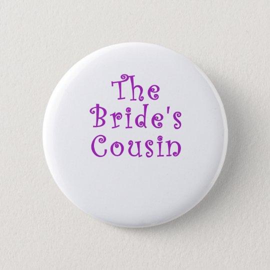 The Brides Cousin 6 Cm Round Badge