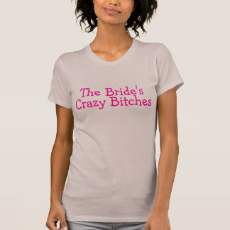 The Brides Crazy Bitches Pink T-Shirt