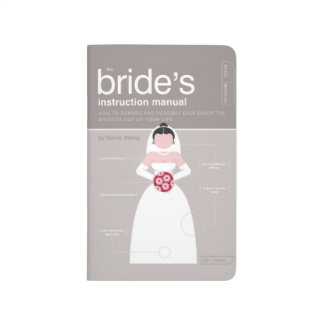 The Bride's Instruction Manual Journal