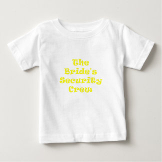 The Brides Security Crew Baby T-Shirt