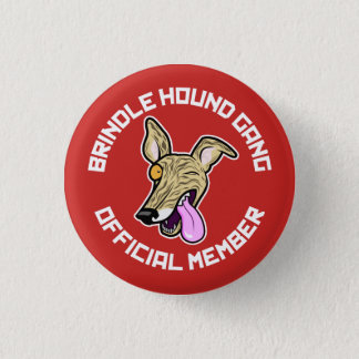 The Brindle Hound Gang 3 Cm Round Badge