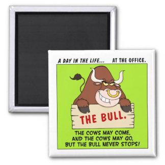 The Bull Here Never Stops Square Magnet